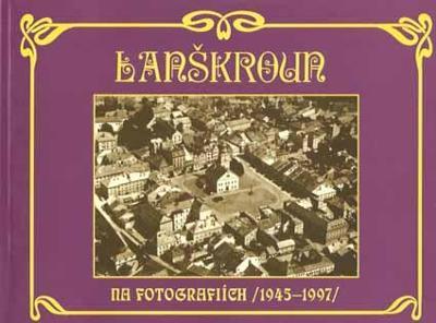Lanškroun na fotografiích (1945-1997)