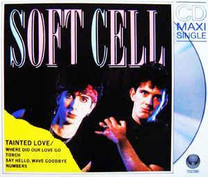 SOFT CELL -  Tainted Love  MCD -  1988