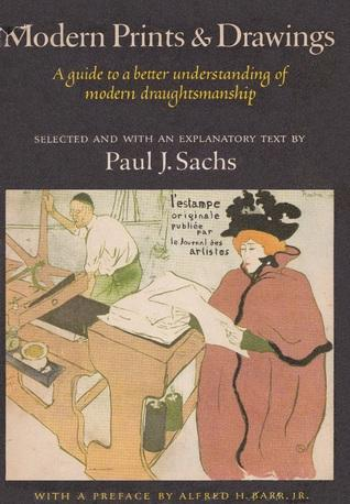 Sachs: Modern Prints and Drawings: A Guide to a Better Understanding