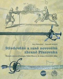Středověké a raně novověké zbraně Přerovska (katalog)