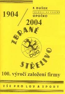 Zbraně a střelivo, František Dušek Opočno. 100 let od založení