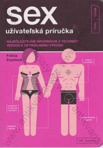 Sex uživatel´ská príručka Felícia Zopolová 2014
