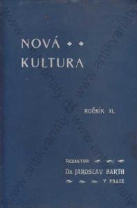 Nová kultura Jaroslav Barth Ročník XI 1922