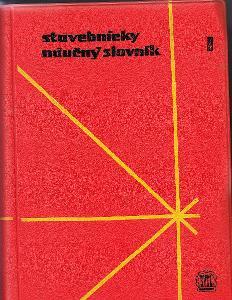 STAVEBNÍCKY NÁUČNÝ SLOVNÍK I.