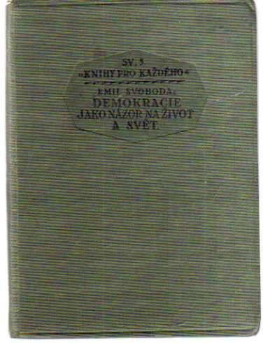 DEMOKRACIE JAKO NÁZOR NA ŽIVOT A SVĚT r.1927