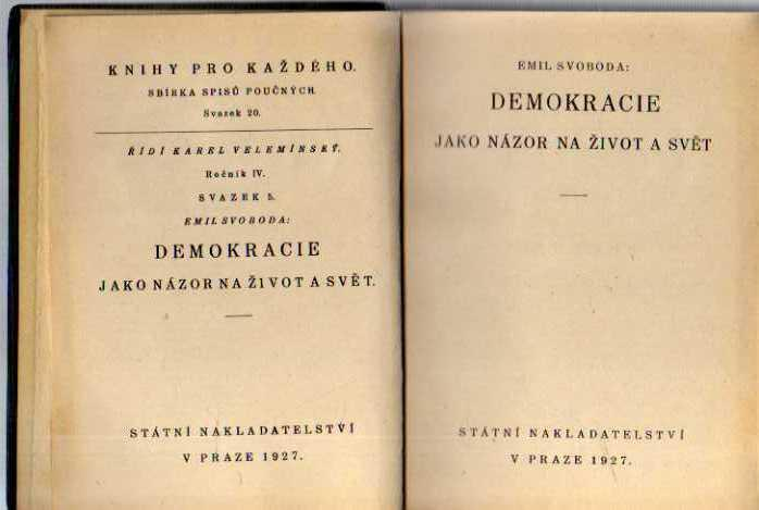 DEMOKRACIE JAKO NÁZOR NA ŽIVOT A SVĚT r.1927 - Knihy