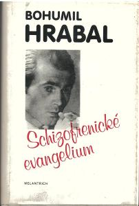 Schizofrenické evangelium - Bohumil Hrabal