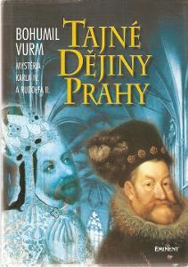 Vurm Bohumil - Tajné dějiny Prahy