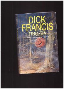 Hrozba - Dick Francis 30)