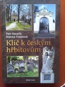 KLÍČ K ČESKÝM HŘBITOVŮM - P.Kovařík, B.Frajerová