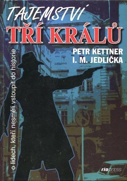 Tajemství Tří králů - Petr Kettner, Ivan Milan Jedlička - 1998 - Knihy