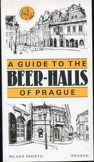 A guide to the beer-halls of Prague - László Polgár - 1992