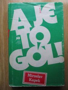 Kapek Miroslav - A je to gól!  (1. vydání)