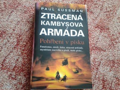 P.SUSSMAN: ZTRACENÁ KAMBYSOVA ARMÁDA,POHŘBENI V PÍSKU -  NOVÁ