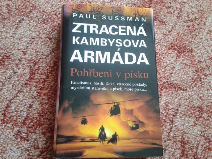 P.SUSSMAN: ZTRACENÁ KAMBYSOVA ARMÁDA,POHŘBENI V PÍSKU -  NOVÁ - Knihy
