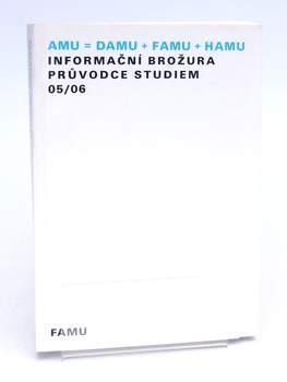 Brožura AMU = DAMU + FAMU + HAMU