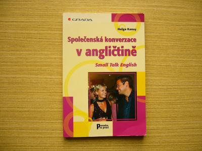Helga Kansy - Společenská konverzace v angličtině. Small Talk English