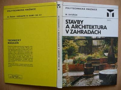 Stavby a architektura v zahradách - Arch. Miloš Dvořák - SNTL 1983