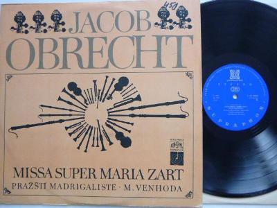 JACOBOBRECHT - MISSA SUPER MARIA ZART / PRAŽŠTÍ MADRIGALISTÉ  VENHODA