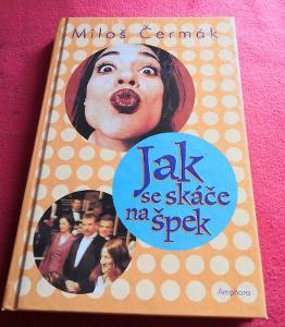 Kniha - Jak se skáče na špek/Miloš Čermák 2001/283 str....(10328)