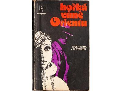 Hořká vůně Orientu - Josef Klíma, Jiří Vymětal
