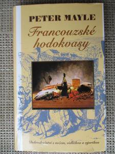 Mayle Peter - Francouzské hodokvasy (1. vydání)
