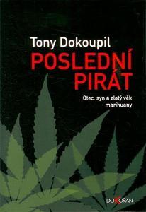 Poslední pirát - Otec, syn a zlatý věk marihuany / Tony Dokoupil drogy