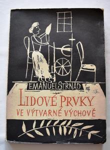 Strnad - Lidové prvky ve výtvarné výchově, ČGU 1947, brož s obálkou
