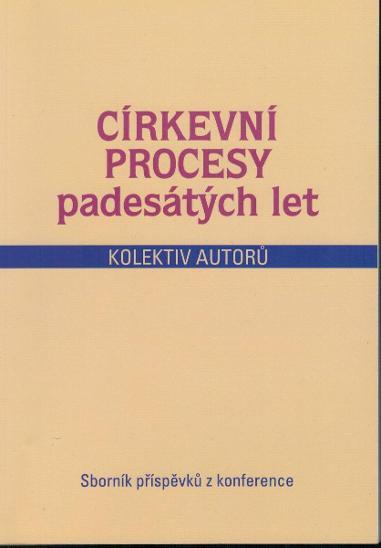 kolektiv: Církevní procesy padesátých let, 2 kusy - Knihy