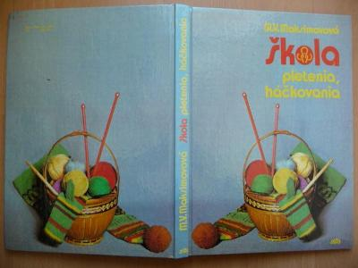 Škola pletenia, háčkovania - M. V. Maksimovová - ALFA 1989
