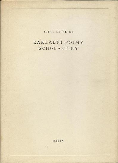 Josef de Vries: Základní pojmy scholastiky (Praha 1998) - Knihy