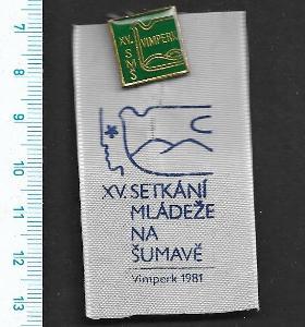 Odznak - XV. setkání mládeže na Šumavě Vimperk 1981 /FA-VK.156