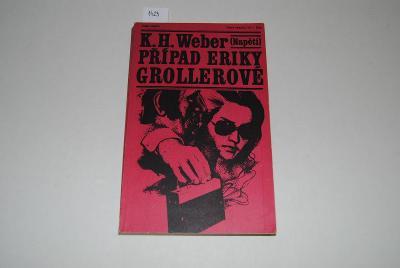 Případ Eriky Grollerové, autor K.H. Weber AKCE !!!