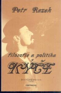 PETR REZEK - FILOSOFIE  A POLITIKA KÝČE