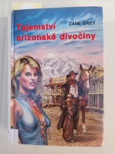 Tajemství arizonské divočiny - Zane Grey